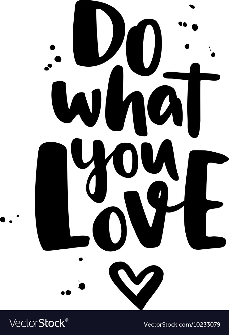 Do what you love modern lettering with vector
