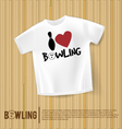 T-shirt I love bowling bowling alley vector image