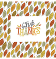 Give Thanks typography on autumn leaves seamless vector image vector image