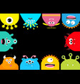 monster frame cute cartoon scary character set vector image