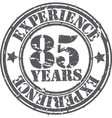 Grunge 85 years of experience rubber stamp vector image
