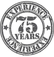 Grunge 75 years of experience rubber stamp vector image