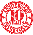 Grunge 10 years anniversary rubber stamp vector image