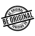 Be Original rubber stamp vector image