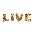 Word LIVE composed of different fruits with leaves vector image