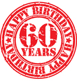 Grunge 60 years happy birthday rubber stamp vector image