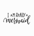 really mermaid girl t-shirt quote lettering vector image