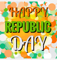 Indian republic day 26 january concept vector image