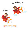 opposite words to land and to take off vector image
