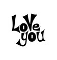 love you - hand-drawn typography design element vector image