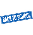 back to school blue square grunge stamp on white vector image