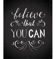Believe that you can typographical poster vector image