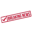 Breaking News rubber stamp vector image
