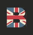 capital 3d letter b with uk flag texture isolated vector image