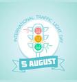 5 august international traffic light day vector image
