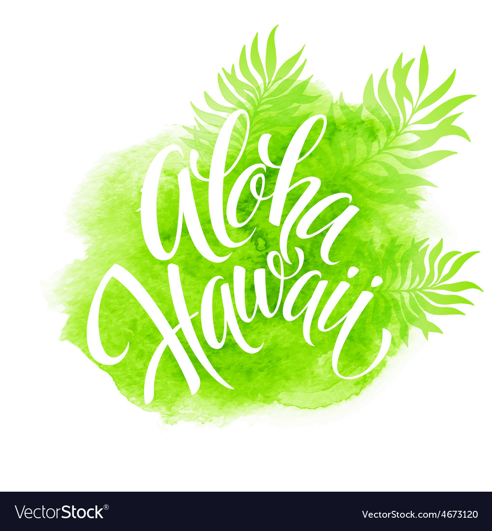 Aloha hawaii palm leaves watercolor vector