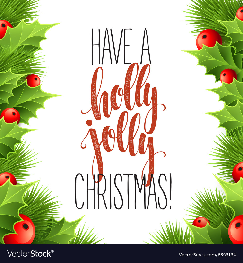 Have a holly jolly christmas lettering vector