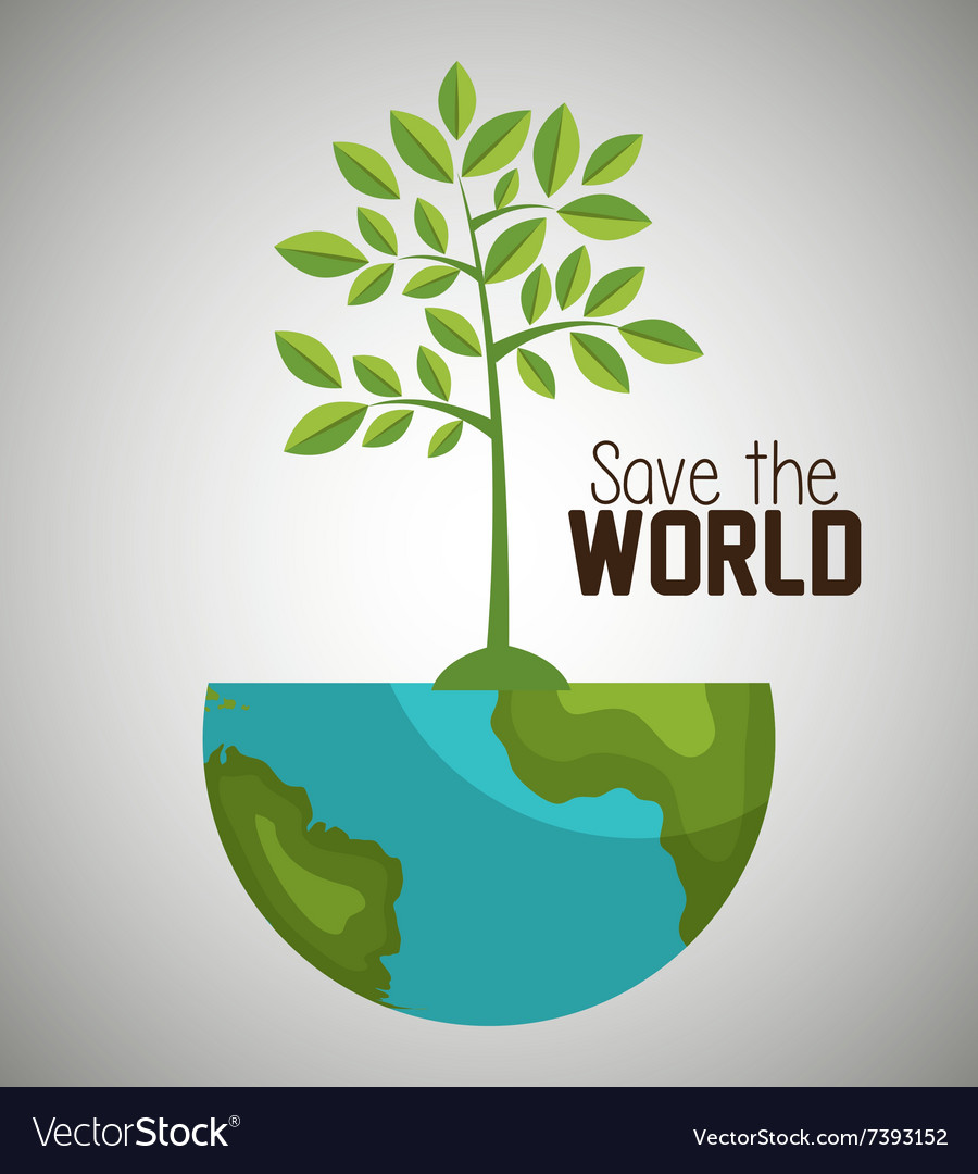 Save the world and ecology vector