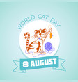 8 august world cat day vector image