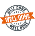 well done round orange grungy vintage isolated vector image