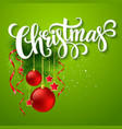 Christmas lettering card with fir-tree branch vector image