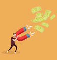man try to attract money with magnet investment vector image