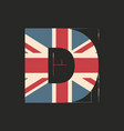 capital 3d letter d with uk flag texture isolated vector image
