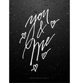 you and me greeting card with calligraphy vector image