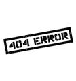 404 error rubber stamp vector image