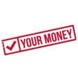 Your Money rubber stamp vector image
