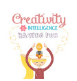 creativity is intelligence having fun quotes on vector image