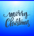 christmas card merry lettering on a blu vector image