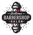 Logo for barbershop with barber pole in vintage vector image