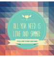 Poster All you need is love and summer vector image