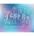 Hand sketched inspirational quote Well Done is vector image