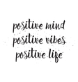 Positve mind vibes life inscription Greeting card vector image