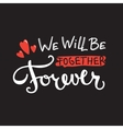 We will be together forever quote design vector image
