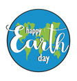 earth day earth globe holiday lettering vector image