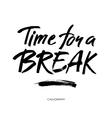 Time for a break for social media vector image