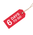 6 days to go sign vector image vector image