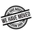 We have moved stamp vector image