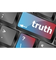 Truth key on keyboard - business concept vector image vector image
