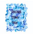 Dreams Come True - motivation poster vector image vector image