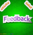 Feedback icon sign Symbol chic colored sticky vector image
