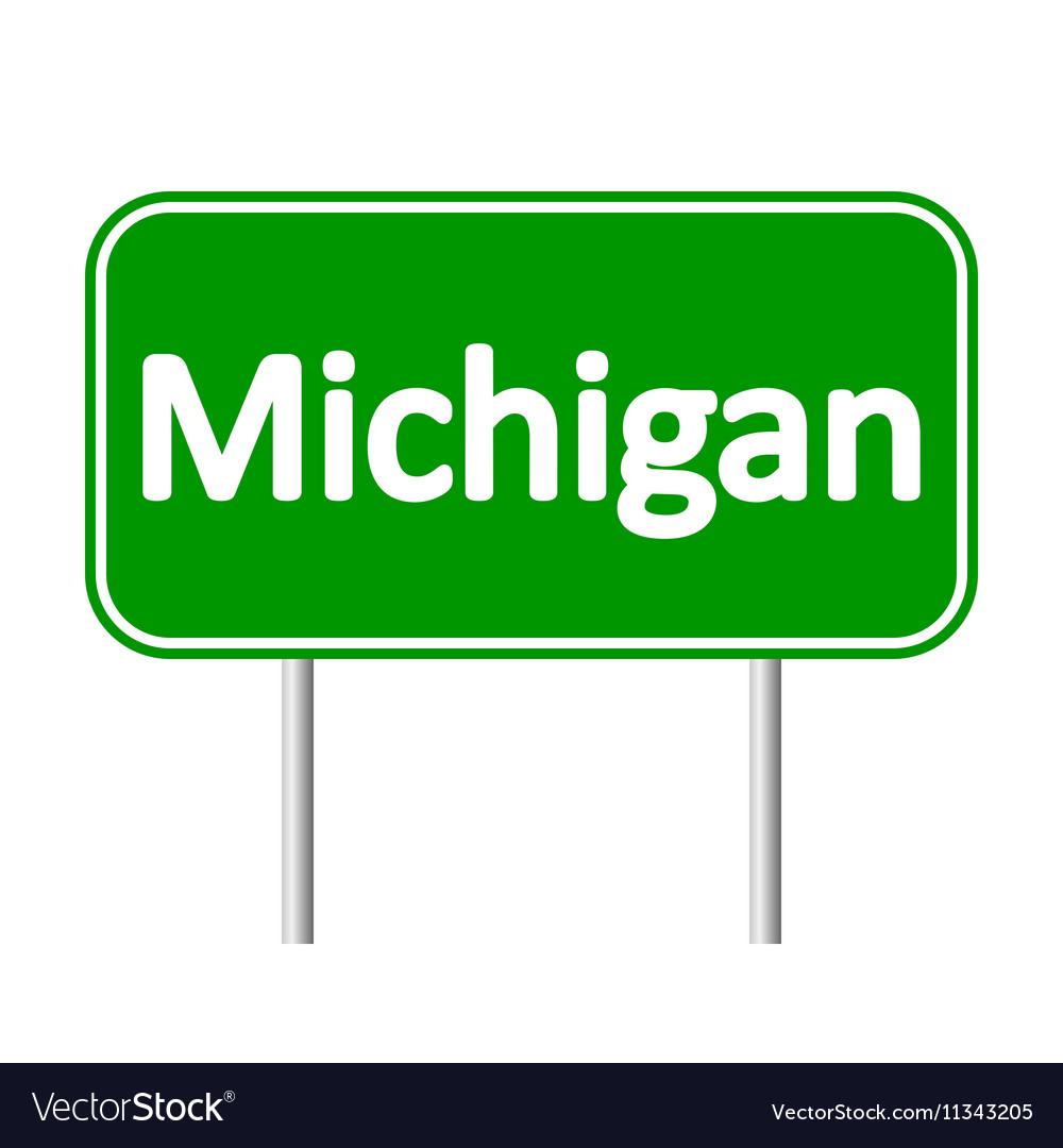Michigangreen road sign vector