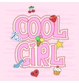 Cool girl slogan graphic with patches vector image