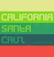 California Vintage labels typography Santa Cruz vector image