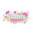 Love music typography lettering with flower vector image
