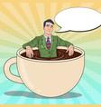 pop art businessman relaxing in coffee cup vector image vector image
