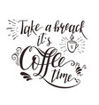 Hand-drawn lettering quote for coffee vector image